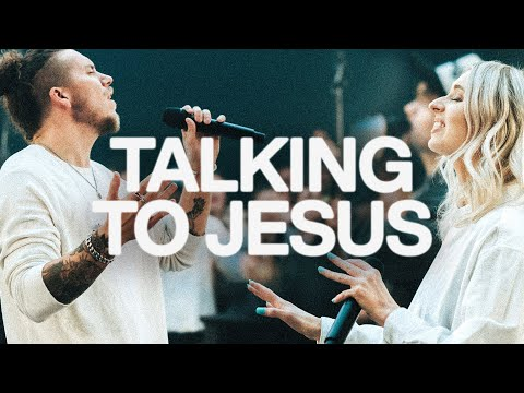 Talking To Jesus  Elevation Worship & Maverick City