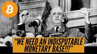 Charles de Gaulle's Big Question Asked 1965 Answered | The Answer Is Bitcoin