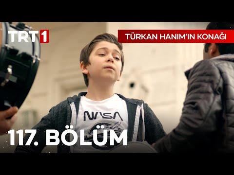 Türkan Hanım'ın Konağı 117. Bölüm
