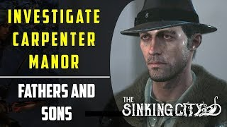 Investigate Carpenter Manor | Fathers and Sons | Main Case | The Sinking City