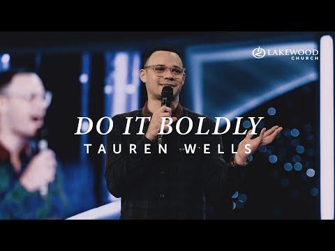 Do It Boldly  Tauren Wells
