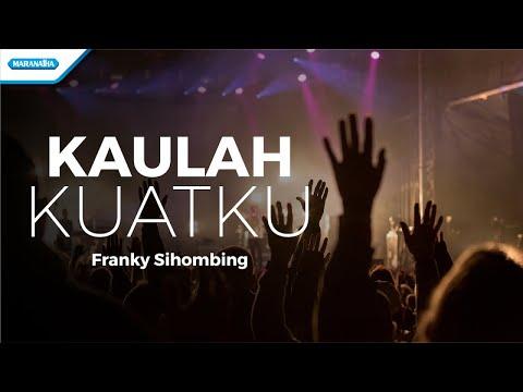 Franky Sihombing - Kaulah Kuatku