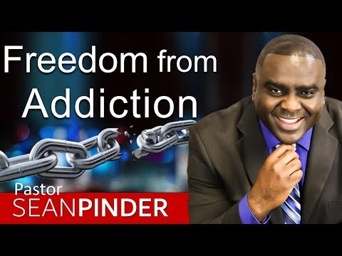 FREEDOM FROM ADDICTION - BIBLE PREACHING  PASTOR SEAN PINDER