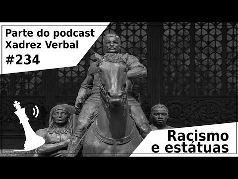Racismo e estátuas - Xadrez Verbal Podcast