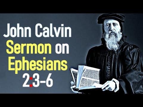 Sermon upon the Epistle of Saint Paul to the Ephesians 2:3-6 - John Calvin