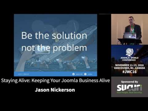 JWC 2016 - Staying Alive: Keeping Your Joomla Business Alive - Jason Nickerson