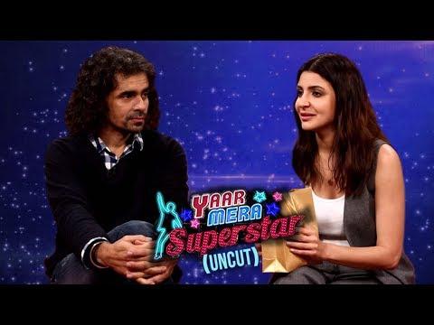 Imtiaz Ali Talks About Anushka Sharma's Uncanny Habit | Yaar Mera Superstar 2
