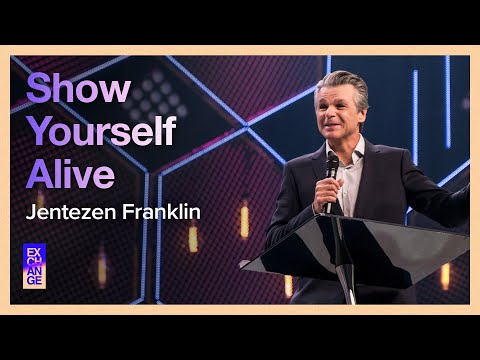 Show Yourself Alive  Pastor Jentezen Franklin