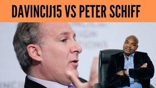 DavinciJ15 VS Peter Schiff