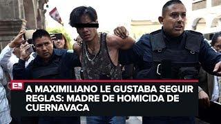 Madre de agresor de Cuernavaca, pide que pague por sus delitos