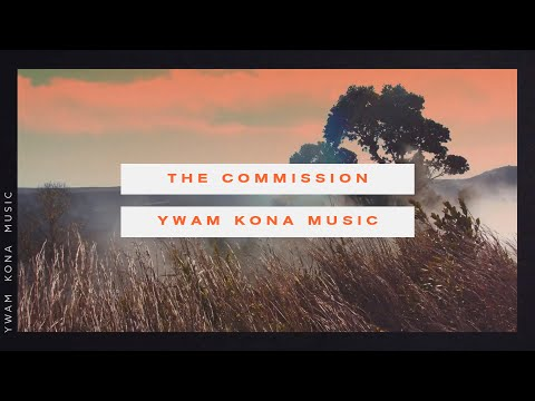 The Commission (Official Lyric Video) - YWAM Kona Music