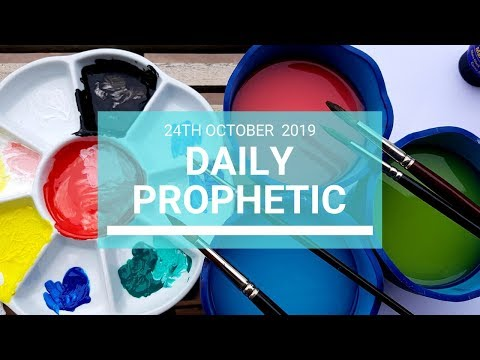 Daily Prophetic 24 October 2019 Word 8