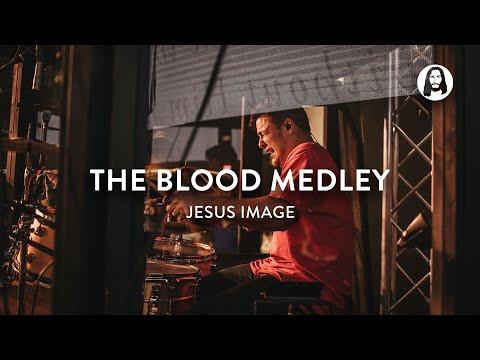 The Blood Medley  Jesus Image Worship