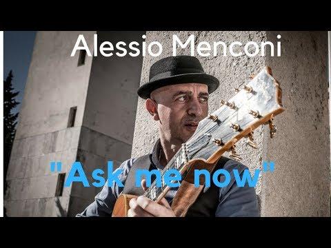 Ask me now - Alessio Menconi
