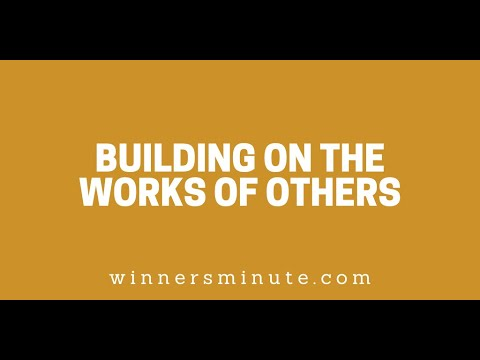 Building on the Works of Others // The Winner's Minute With Mac Hammond