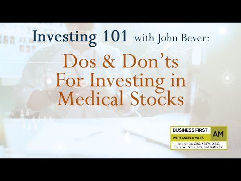 Investing 101: Dos and Don'ts for Investing in Medical Stocks