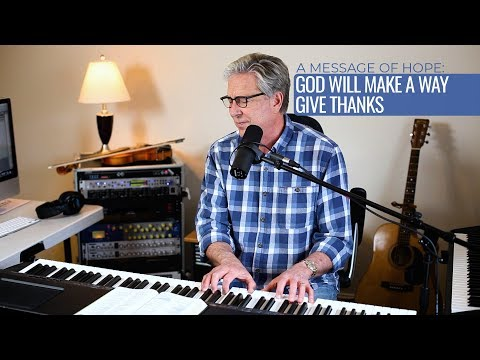 Don Moen  God Will Make A Way & Give Thanks