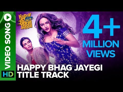 Happy Bhag Jayegi Title Track   Video Song   Happy Phirr Bhhag Jayegi   Sonakshi Sinha, Diana Penty