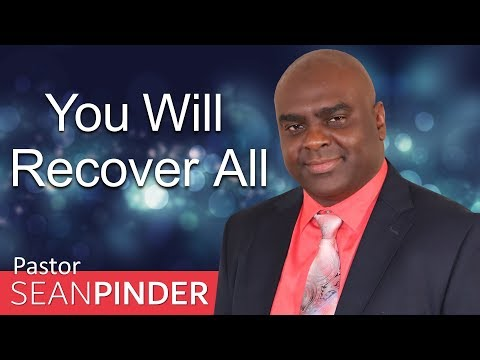 YOU WILL RECOVER ALL - BIBLE PREACHING  PASTOR SEAN PINDER