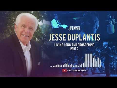 Living Long and Prospering, Part 2  Jesse Duplantis