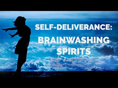 Deliverance from Brainwashing  Self-Deliverance Prayers
