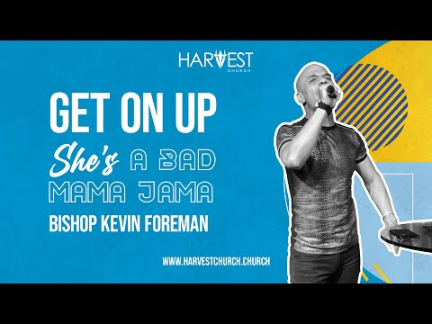She's A Bad Mama Jama - Get On Up - Bishop Kevin Foreman