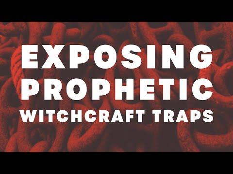 Exposing Prophetic Witchcraft Traps