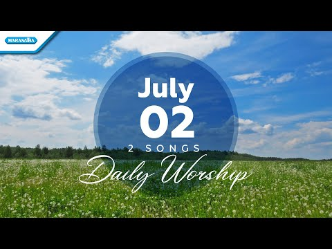 July 2  Bapaku Yang Baik - Bapa Yang Setia // Daily Worship
