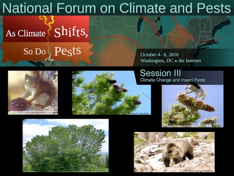 National Forum on Climate and Pests: Session III: Climate Change and Insect Pests