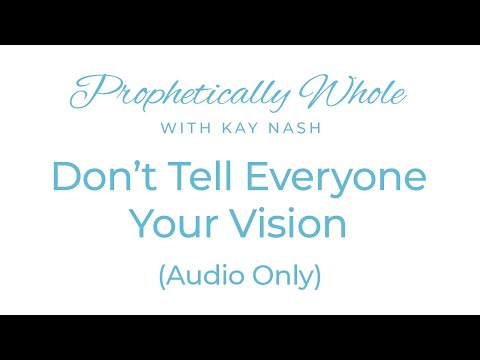Prophetically Whole- Protect Your Vision