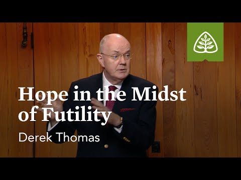 Hope in the Midst of Futility: Romans 8 with Derek Thomas