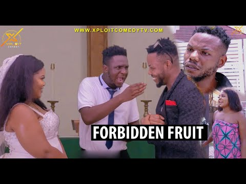 FORBIDDEN FRUIT (XPLOIT COMEDY)