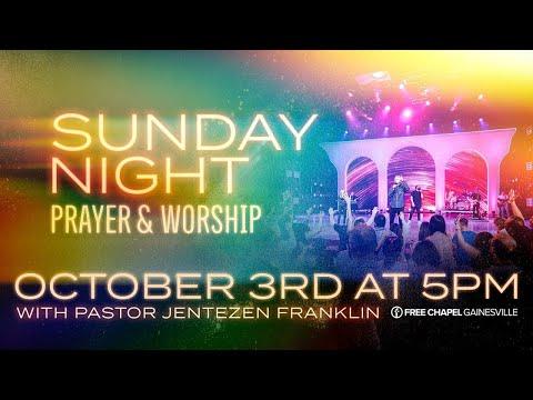 Sunday Night Prayer & Worship  Pastor Jentezen Franklin