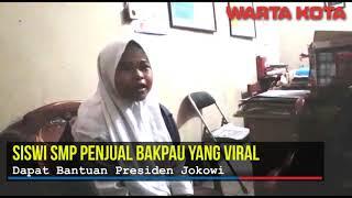 siswi SMP penjual Bakpau yang viral dapat bantuan dari Jokowi