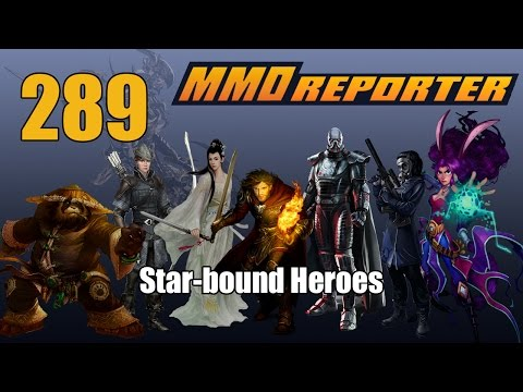 MMO Reporter 289 - Star bound heroes