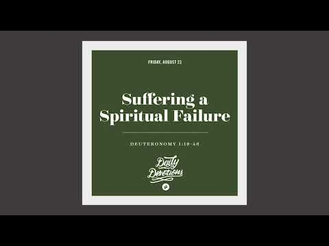 Suffering a Spiritual Failure - Daily Devotion