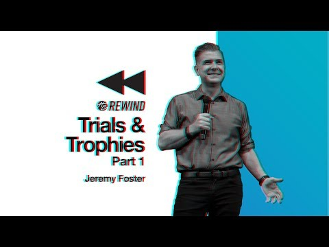 Trials & Trophies  Pastor Jeremy Foster