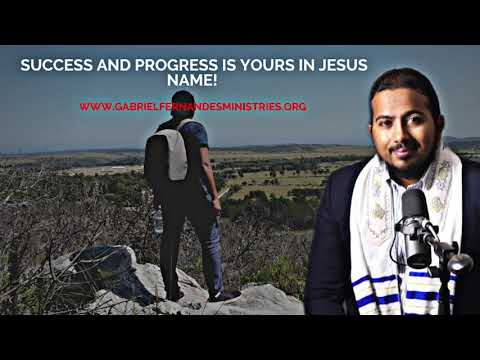 SUCCESS AND PROGRESS IS YOURS IN JESUS NAME! POWERFUL BLESSING BY EVANGELIST GABRIEL FERNANDES