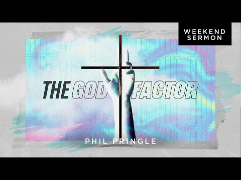 Phil Pringle: The God Factor
