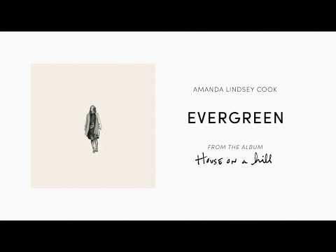 Evergreen (Official Audio) - Amanda Lindsey Cook  House On A Hill