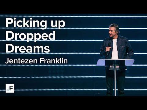 Picking Up Dropped Dreams  Jentezen Franklin