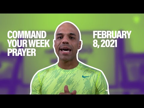 Command Your Week Prayer - February 8, 2021 - Bishop Kevin Foreman
