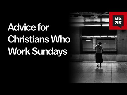 Advice for Christians Who Work Sundays // Ask Pastor John