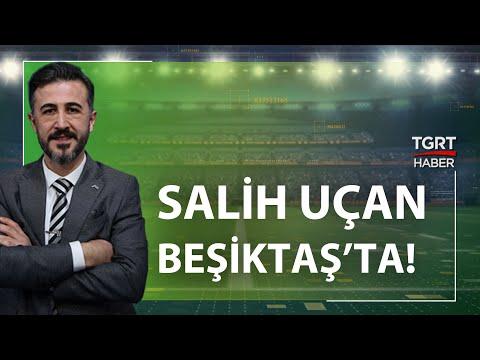 Bülent Uslu'dan Salih Uçan açıklaması: Beşiktaş, Salih Uçan'la 3 yıllık anlaşma yaptı..