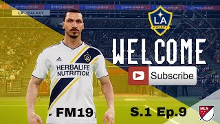 FM19 LA Galaxy v NY Cosmos - Lets play Zlatan S.1 Ep.09 football manager 2019 game play