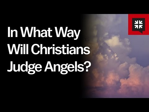 In What Way Will Christians Judge Angels? // Ask Pastor John