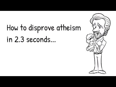 How to Disprove Atheism in 2.3 Seconds