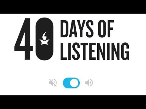 40 Days of Listening