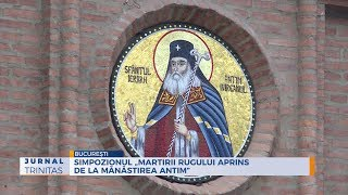 """Simpozionul """"Martirii Rugului Aprins de la Manastirea Antim"""""""