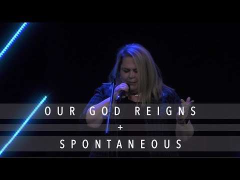 Our God Reigns + Spontaneous  Suzanne Whatley  11.28.18